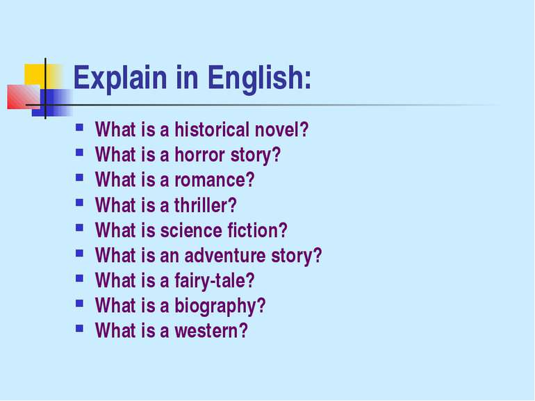 Explain in English: What is a historical novel? What is a horror story? What ...
