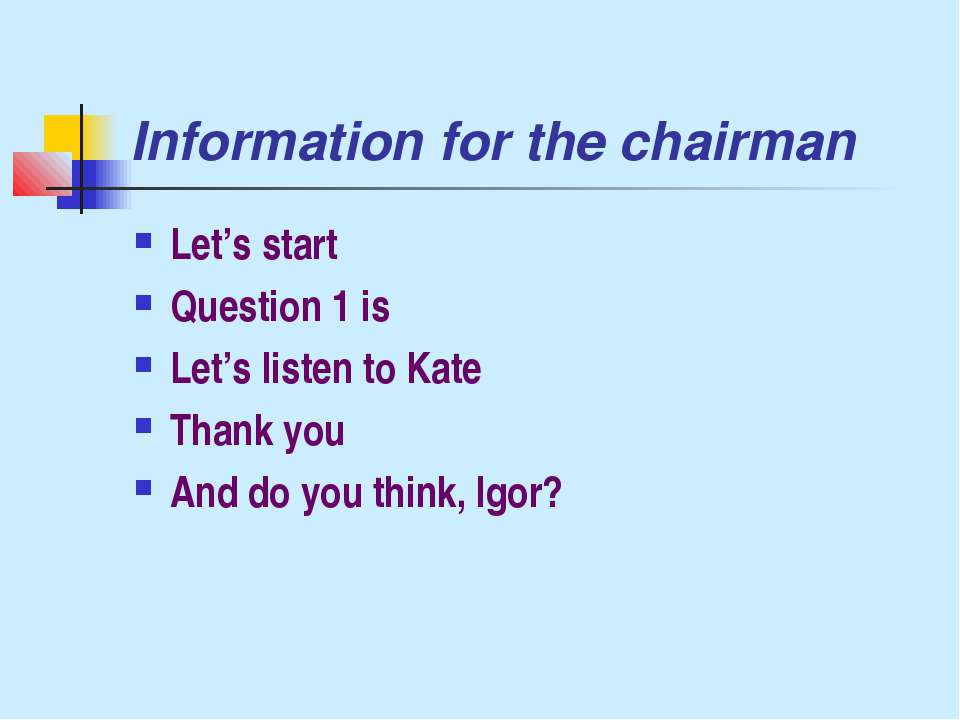 Information for the chairman Let's start Question 1 is Let's listen to Kate T...