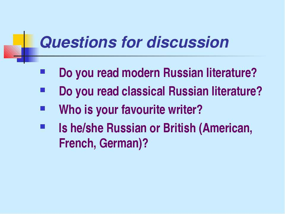 Questions for discussion Do you read modern Russian literature? Do you read c...