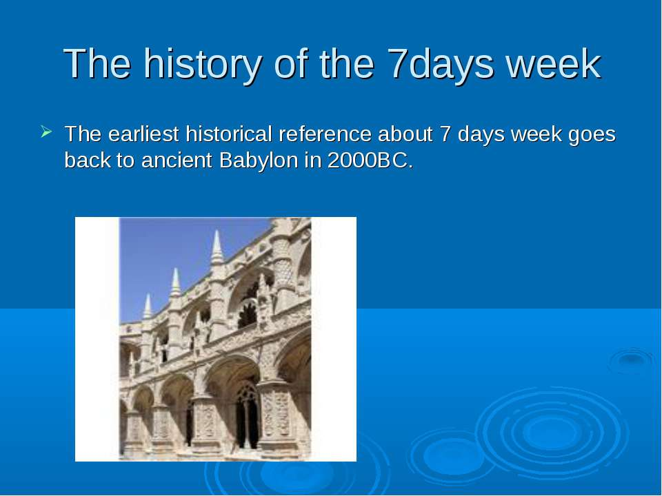 The history of the 7days week The earliest historical reference about 7 days ...