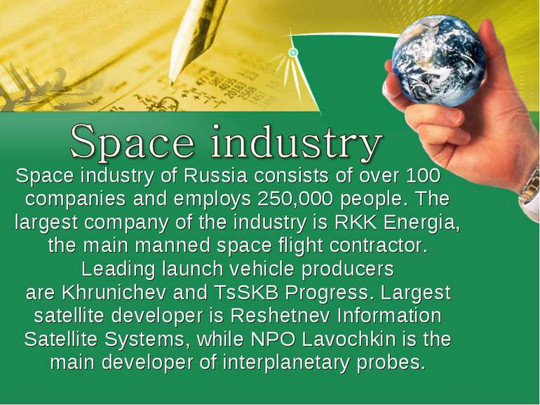 Space industry of Russiaconsists of over 100 companies and employs 250,000 p...
