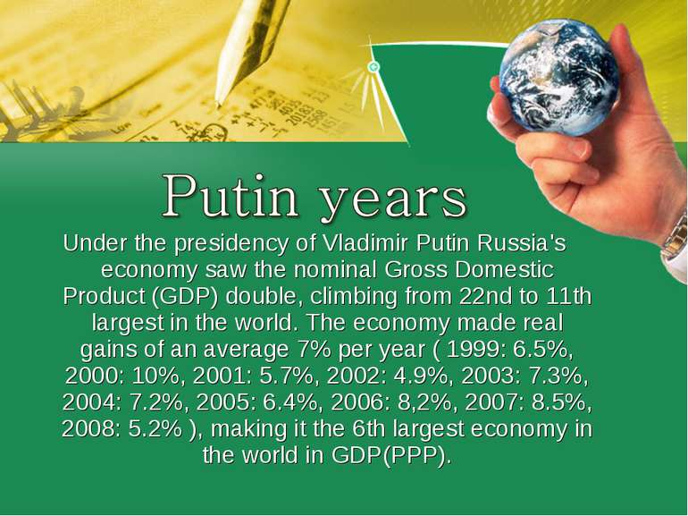 Under the presidency ofVladimir PutinRussia's economy saw thenominalGross...