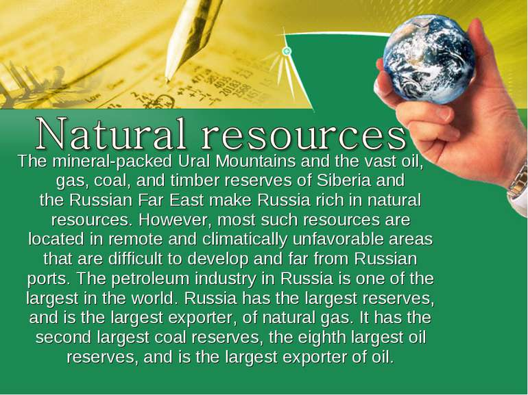The mineral-packedUral Mountainsand the vast oil, gas, coal, and timber res...