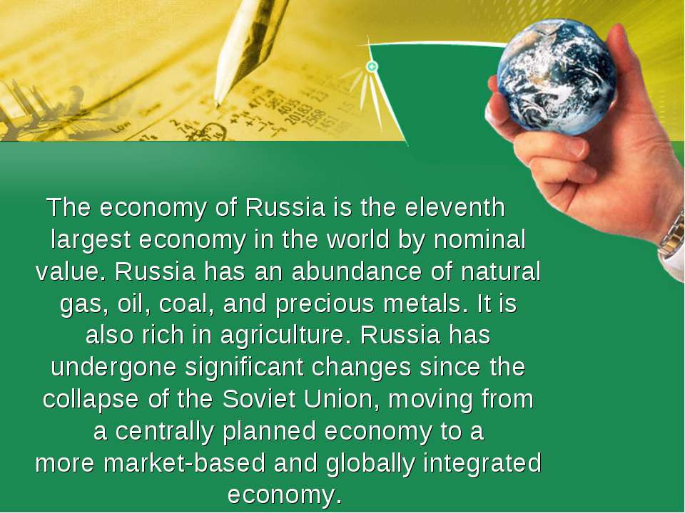 The economy of Russia is the eleventh largest economy in the world by nominal...