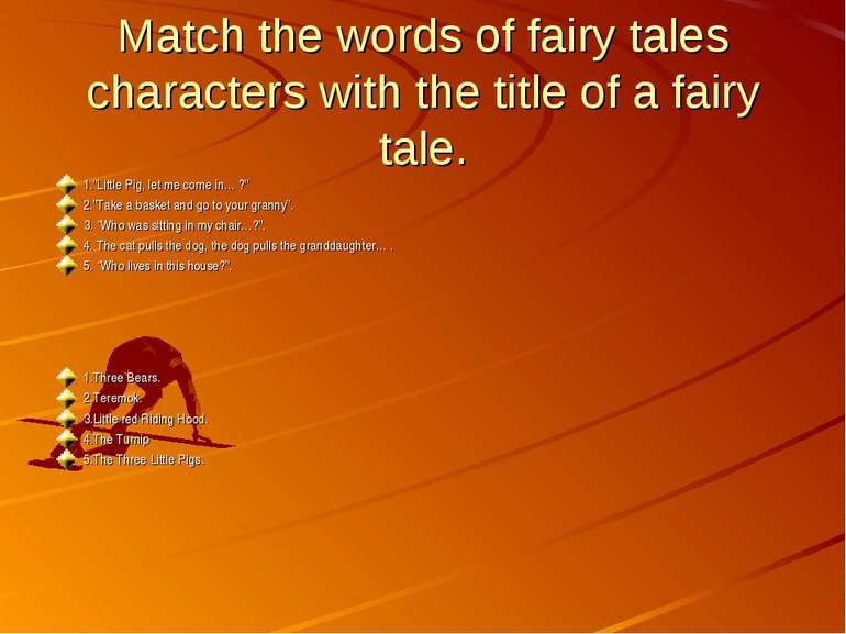 "Match the words of fairy tales characters with the title of a fairy tale. 1.""..."
