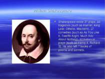 William Shakespeare Shakespeare wrote 37 plays: 10 tragedies (such as Hamlet,...