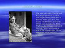 Agatha Christie She was educated at home and took singing lessons in Paris. S...