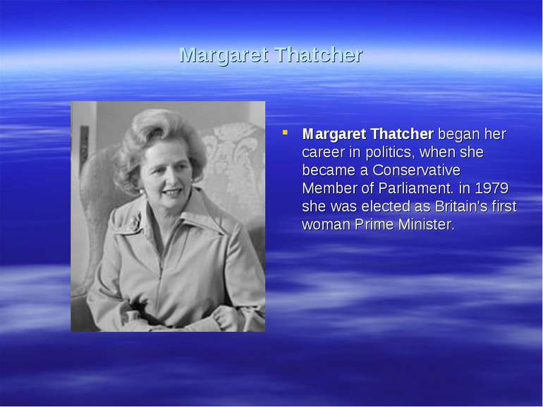 Margaret Thatcher Margaret Thatcher began her career in politics, when she be...