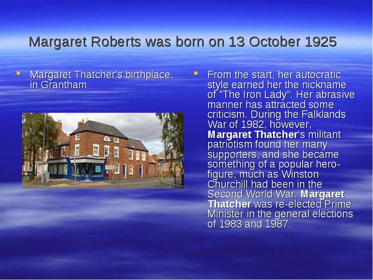 Margaret Roberts was born on 13 October 1925 Margaret Thatcher's birthplace, ...