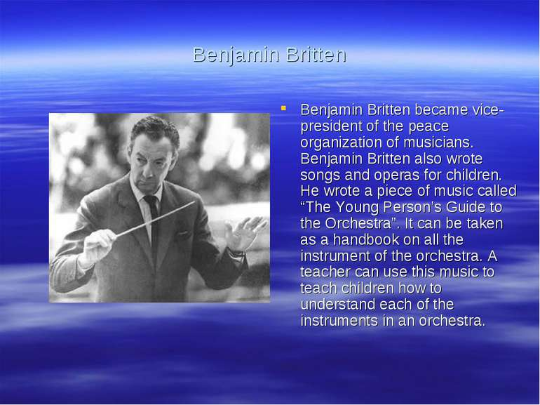 Benjamin Britten Benjamin Britten became vice-president of the peace organiza...