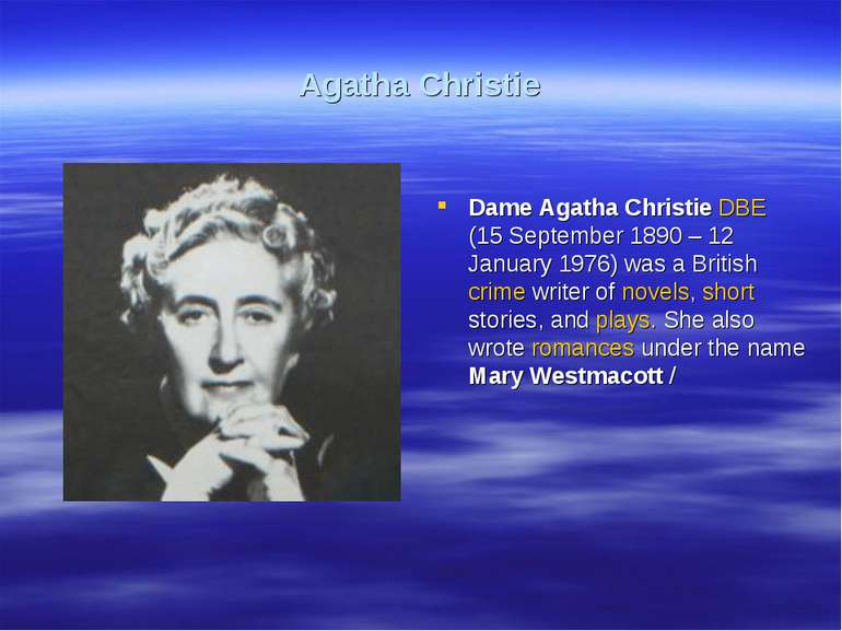 Agatha Christie Dame Agatha Christie DBE (15 September 1890 – 12 January 1976...