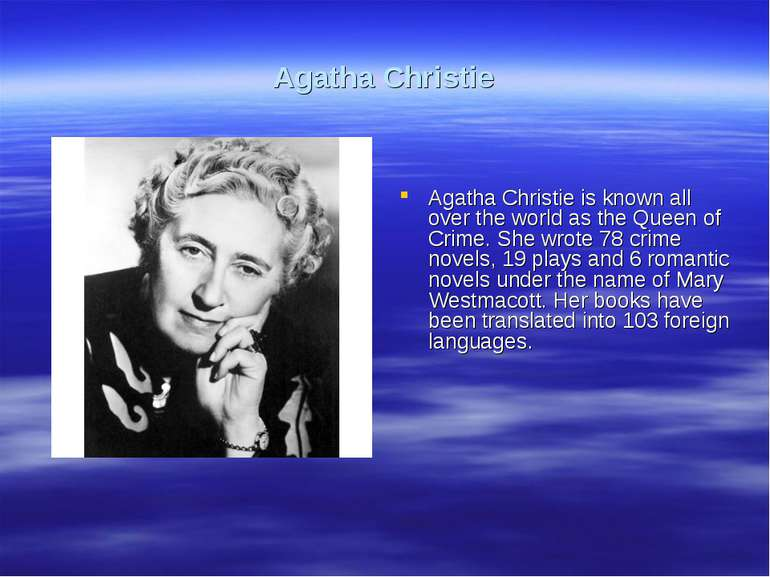 Agatha Christie Agatha Christie is known all over the world as the Queen of C...