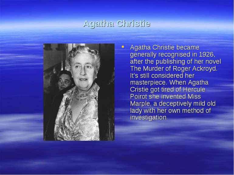 Agatha Christie Agatha Christie became generally recognised in 1926, after th...