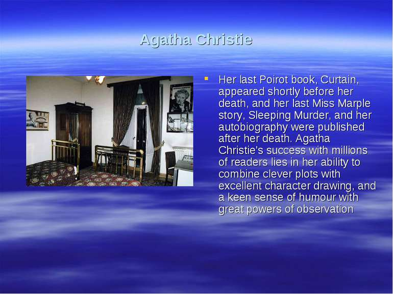 Agatha Christie Her last Poirot book, Curtain, appeared shortly before her de...