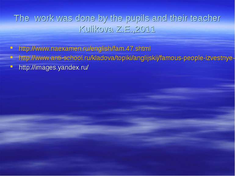 The work was done by the pupils and their teacher Kulikova Z.E.,2011 http://w...