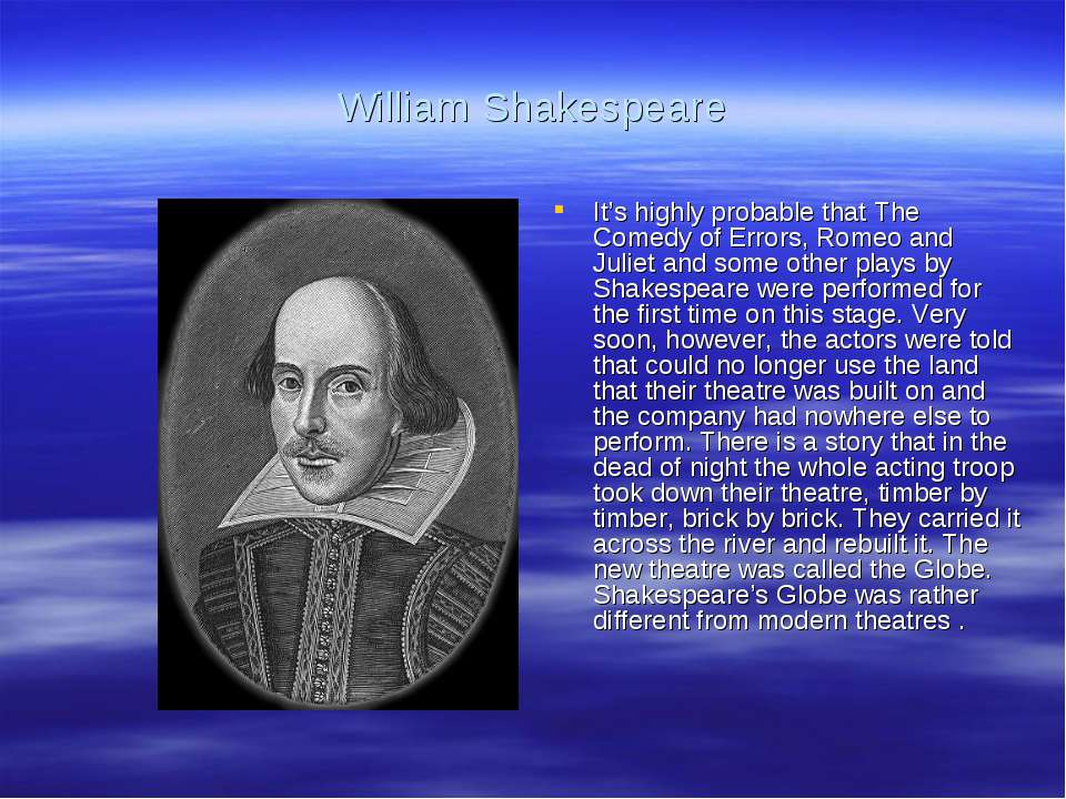 William Shakespeare It's highly probable that The Comedy of Errors, Romeo and...