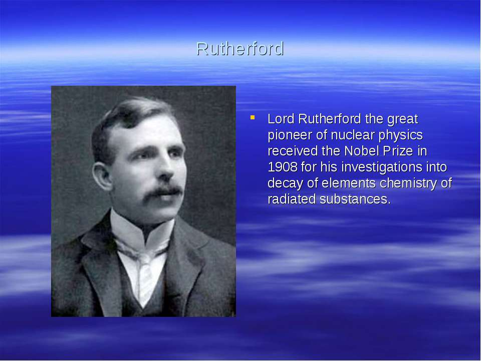 Rutherford Lord Rutherford the great pioneer of nuclear physics received the ...