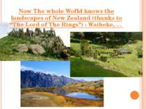 "Now The whole Wofld knows the landscapes of New Zealand (thanks to ""The Lord ..."