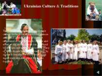 Ukrainian Culture & Traditions Ukrainian culture is richly embedded in ancien...