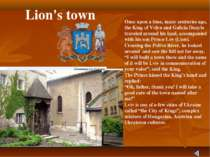 Lion's town Once upon a time, many centuries ago, the King of Volyn and Galic...