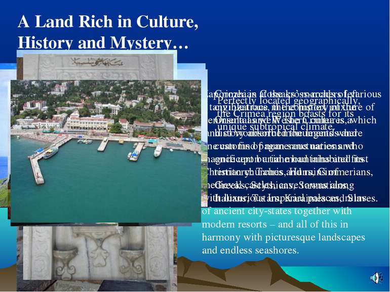 A Land Rich in Culture, History and Mystery… Crimea is at the cross-roads of ...
