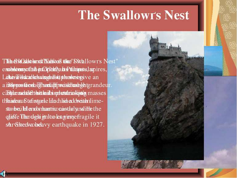 The Swallowґs Nest is the emblem of the Crimean Peninsular. Like a swallow's ...