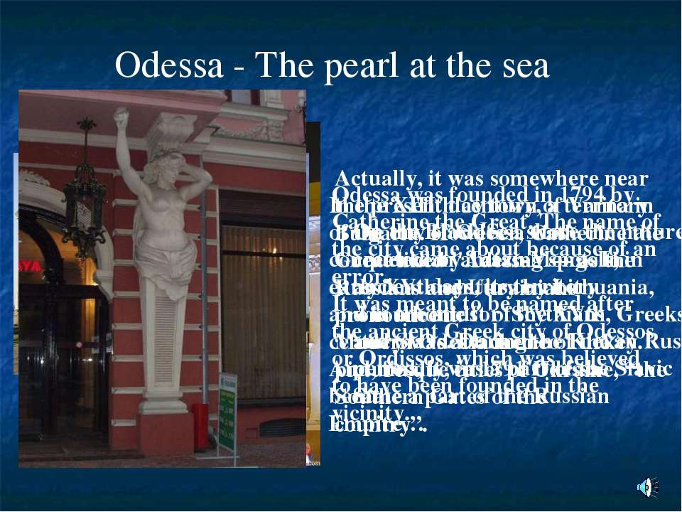 Odessa-The pearl at the sea On the Black Sea shore the nature created an am...