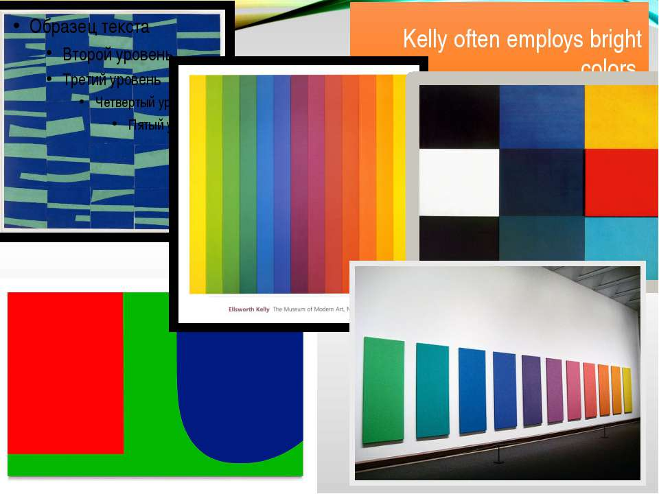 Kelly often employs bright colors.