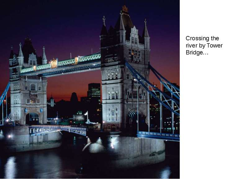Crossing the river by Tower Bridge…