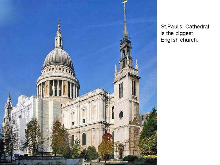 St.Paul's Cathedral is the biggest English church.