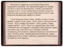 Матеріальні труднощі не дозволили Мопассану продовжити навчання, і він змушен...