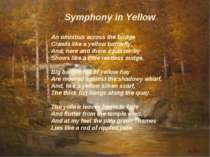 Symphony in Yellow An omnibus across the bridge Crawls like a yellow butterfl...