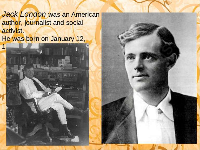 Jack London was an American author, journalist and social activist. He was bo...