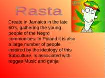 Create in Jamaica in the late 60's, gathering the young people of the Negro c...