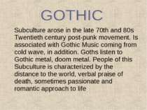 Subculture arose in the late 70th and 80s Twentieth century post-punk movemen...