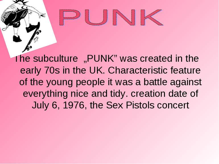 "The subculture ""PUNK"" was created in the early 70s in the UK. Characteristic ..."