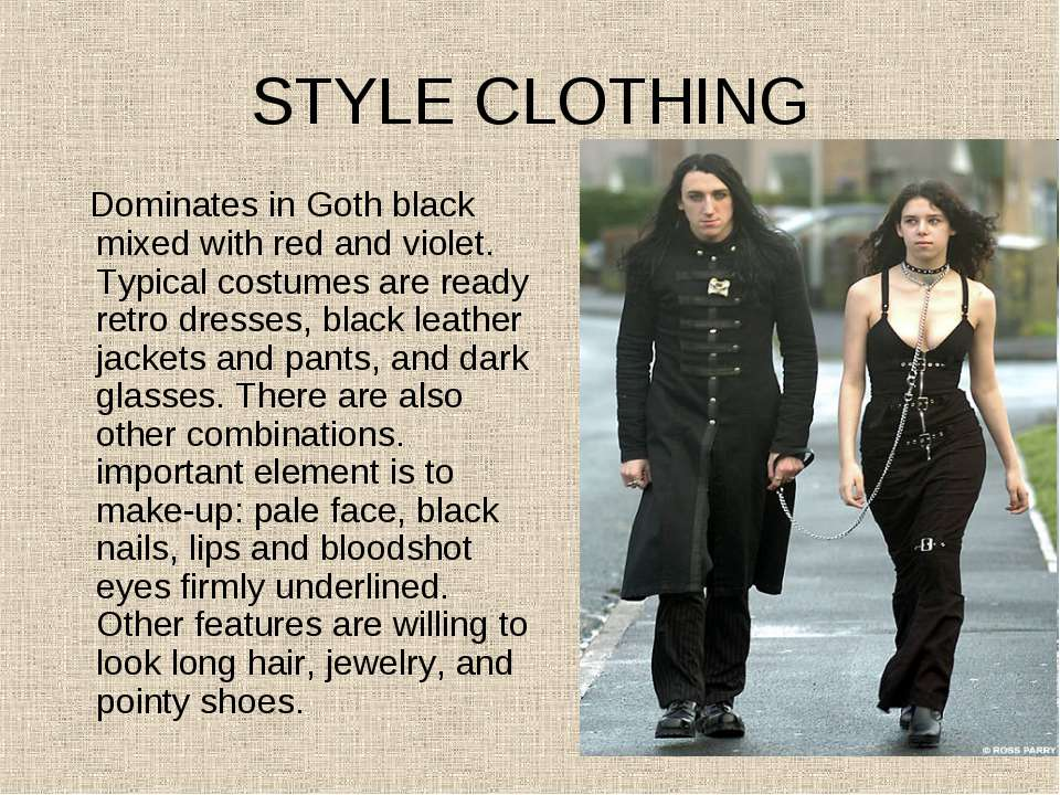 STYLE CLOTHING Dominates in Goth black mixed with red and violet. Typical cos...