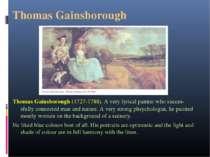 Thomas Gainsborough Thomas Gainsborough (1727-1788). A very lyrical painter w...