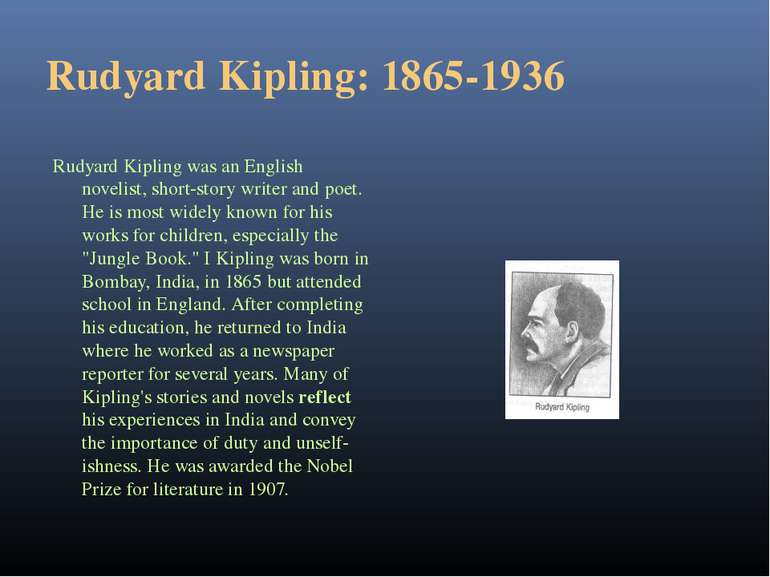 Rudyard Kipling: 1865-1936 Rudyard Kipling was an English novelist, short-sto...