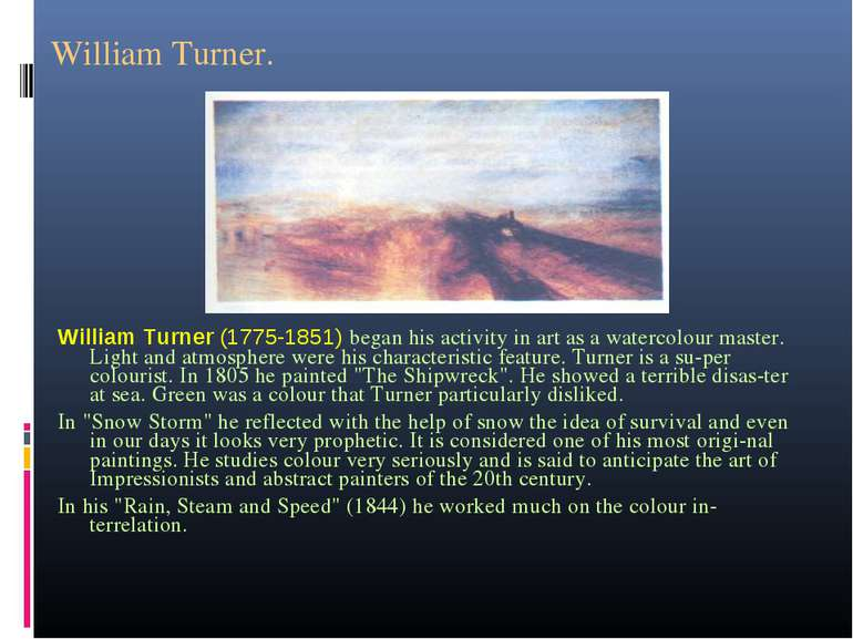 William Turner. William Turner (1775-1851) began his activity in art as a wat...