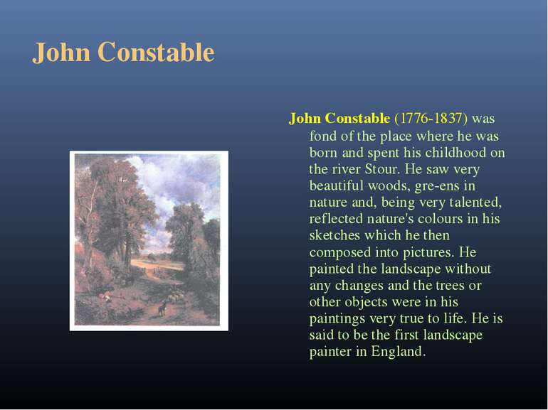 John Constable John Constable (1776-1837) was fond of the place where he was ...