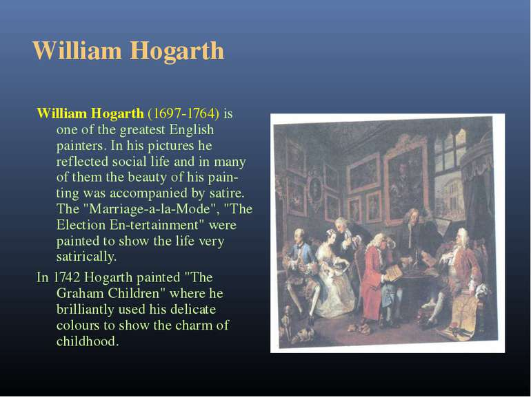 William Hogarth William Hogarth (1697-1764) is one of the greatest English pa...