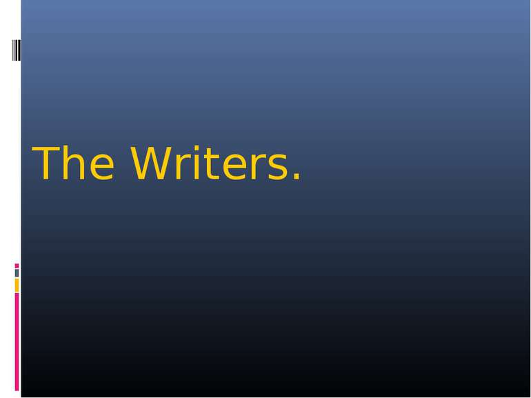 The Writers.