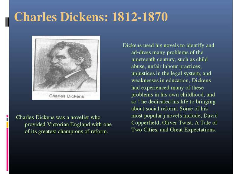 Charles Dickens: 1812-1870 Charles Dickens was a novelist who provided Victor...