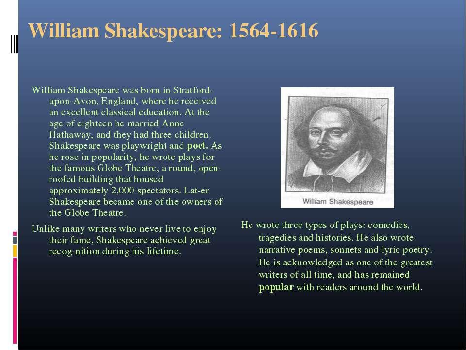 William Shakespeare: 1564-1616 William Shakespeare was born in Stratford-upon...