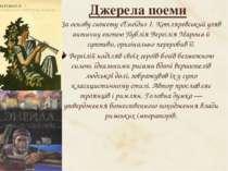 Джерела поеми За основу сюжету «Енеїди» І. Котляревський узяв античну епопею ...
