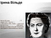 Іри на Ві льде ( *5 травня 1907, Чернівці— †30 жовтня 1982, Львів)— українс...