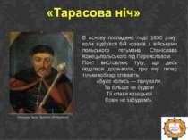 В основу покладено події 1630 року, коли відбувся бій козаків з військами пол...