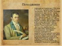 Походження Народився 9 вересня 1769 року в Полтаві, в родині дрібного чиновни...