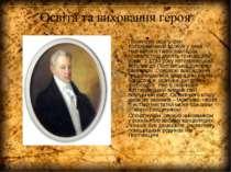 Освіта та виховання героя Початкову освіту Іван Котляревський здобув у дяка. ...